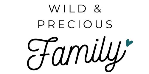 Wild & Precious Family